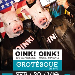 Oink! Oink!@Grotesque Club