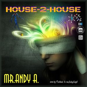 Mr.Andy A. ~ hOUSE-2-House