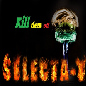 Selecta T - Kill dem off