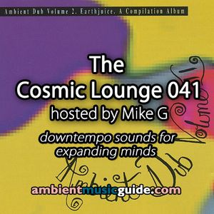 The Cosmic Lounge 041 hosted by Mike G (February 23rd 2014)