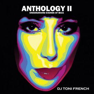 Anthology II  Deep underground sounds of Ibiza - dj toni french