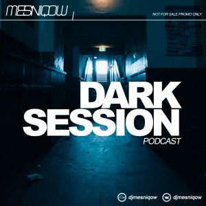 Mesniqow - Dark Session podcast #005