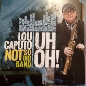 6/12/16 SWEET SOUNDS: LIVE CONCERT WITH LOU CAUTO's NOT SO BIG BAND