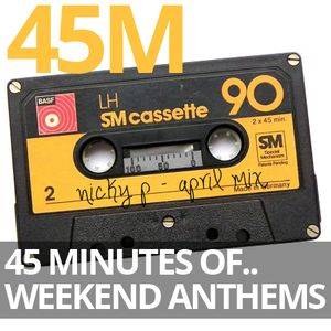 45M Part 1 - 45 Minutes of house, big room & weekend anthems.