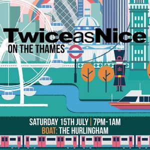 TwiceasNice on Thames 15/07/17 promo mixed by Dr Psycho