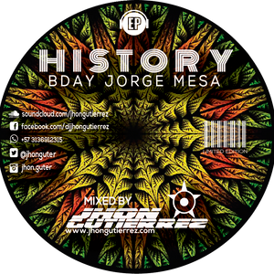 HISTORY Special session BDAY JORGE MESA Mixed by JHONGUTIERREZ