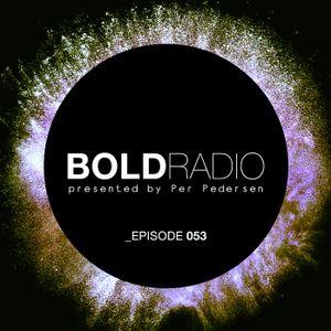 Per Pedersen presents BOLD - Episode Nº 53 (28.07.2016)