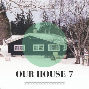 Our House Podcast Episode 7