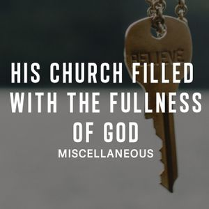 His Church Filled with the Fullness of God-Peter Webber-June 12, 2016