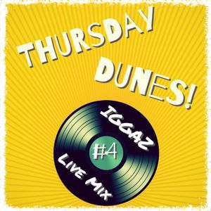 Dunes Thursday №4 - IGGAZ - Vinyl Live Mix!