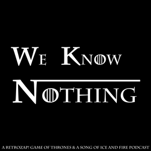 We Know Nothing #18: No One S06E08