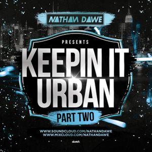 KEEPIN' IT URBAN 2 | Hip Hop, Grime, Afrobeats & UK Rap | @NATHANDAWE