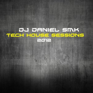 Dj Daniel Smk - Tech House Sessions 2012