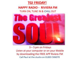 "Paul Kay's  ""TGI Friday"" 3 - 5 pm on riviera.fm"