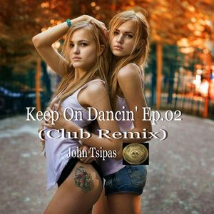 Keep On Dancin' Ep.02 (Club Remix)