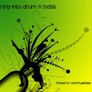 A Trip Into Drum 'n' Bass mixed by Oriol Fuertes