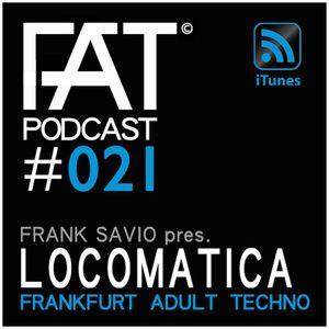 FAT Podcast #021 with Locomatica