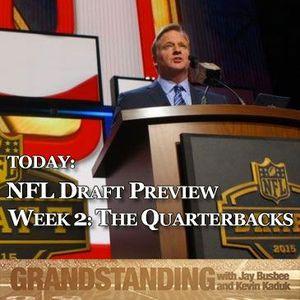 NFL Draft Preview Week 2: The Quarterbacks