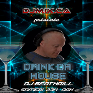 Dj Beathrill - Drink the house (2017-10-14) DJMIX.CA