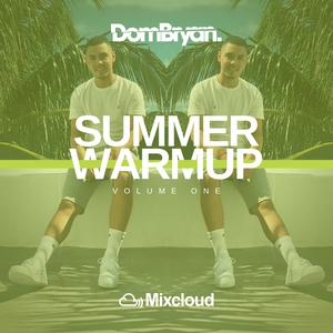 Summer Warm Up - Follow @DJDOMBRYAN