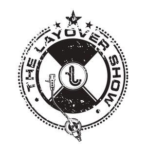 The Layover Show on Traklife Radio LIVE Mixshow Wednesdays ft. Dozay (05-08-13)