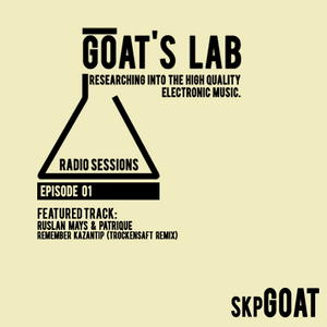 Goat's Lab Radio Sessions with skpGoat - Episode 01