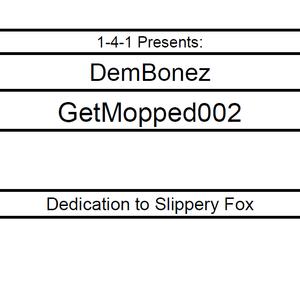 DemBonez - GetMopped002
