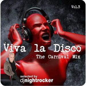 Viva La Disco Vol.3 - The Carnival Mix - selected by DJ Nightrocker