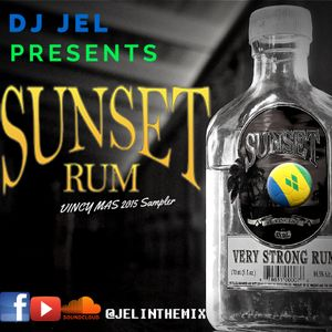 DJ JEL PRESENTS | 2015 VINCY SOCA SAMPLER, SUNSET RUM