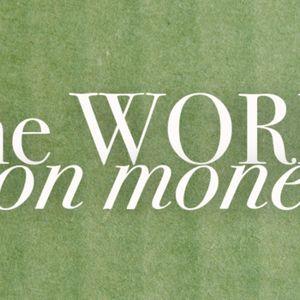Feb 14, 2016 - The Word on Money, Pt. 1