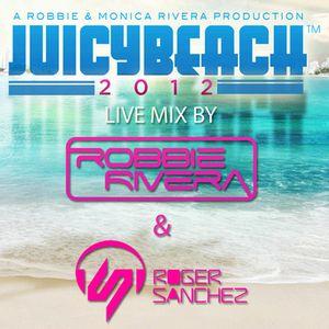 Robbie Rivera & Roger Sanchez - Live at Juicy Beach Miami - 22.03.2012