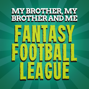 MBMBaM FFL Week Three Update Pt. 1