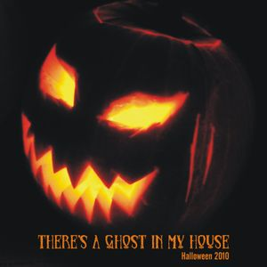 There's A Ghost In My House - Halloween 2010