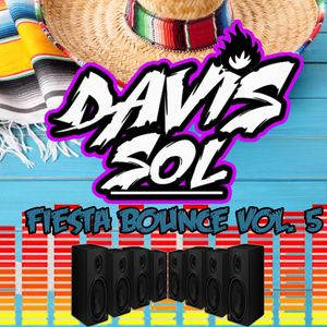 Fiesta Bounce Vol. 5 by: Dj Davis Sol