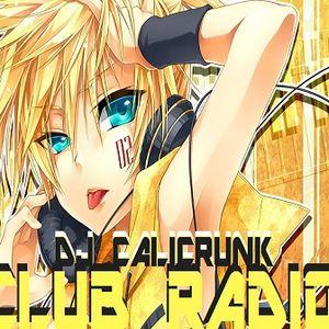 DJ CALICRUNK - CLUB RADIO 3 26 16 PT2.