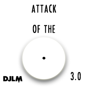 DJLM - Attack Of The White Label 3.0