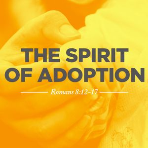 The Spirit of Adoption