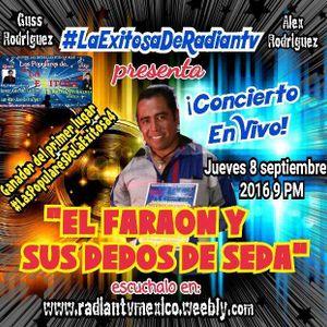 EL FARAON Y SUS DEDOS DE SEDA EN CONCIERTO DESDE LA EXITOSA DE RADIANTV PRIMER LUGAR  8-09-16