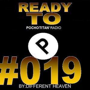 Ready To Pochotitan ' Radio Episode #019 By: Angello Heavens