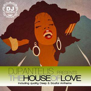 DJ PANTELIS  - THE HOUSE OF LOVE