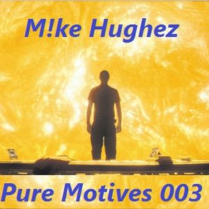 Pure Motives 003; mixed by Mike Hughez
