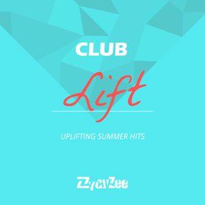 Club Lift - Uplifting Summer House Hits Mix 2011