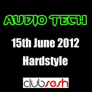Audio Tech - 15th June 2012 Hardstyle