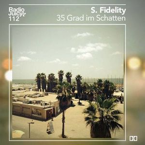 Radio Juicy Vol. 112 (35 Grad im Schatten by S.Fidelity)