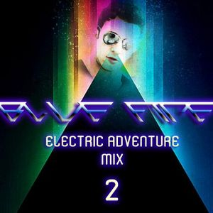 Blue Fire - Electric Adventure Mix 2