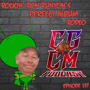 CGCM Podcast EP#137-Rockin' Ron's Perfect Album Rodeo (June 17, 2021)