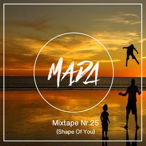 MADA Mixtape Nr.25 (Shape Of You)
