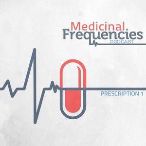 Medicinal Frequencies Episode 17 featuring Wickedstix guestmix