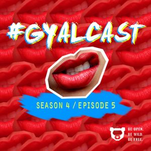 #GYALCAST S4, E5: Songs About Lawnblowers