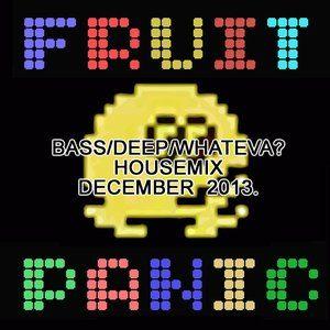 Fruit Panique - Deephouse/BassHouse/Whateva?-Mix December 2013.